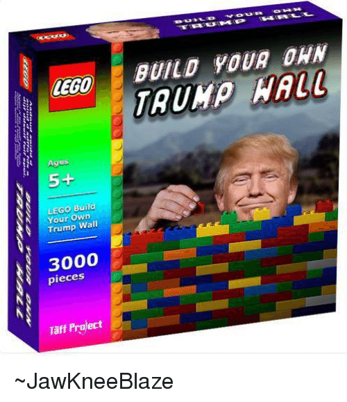 Lego Age: LEGO  Ages  5+  LEGO Build  Your Own  Trump Wall  3000  pieces  Taff Project  BUILD YOUR DAN  NAIL ~JawKneeBlaze