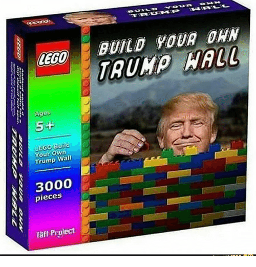 Lego Age: LEGO  Ages  Go Build  You  Own  Trump Wall  3000  pieces  Taff Project  BUILD YOUR ORN  WALL