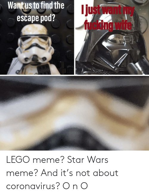 star wars meme: LEGO meme? Star Wars meme? And it's not about coronavirus? O n O