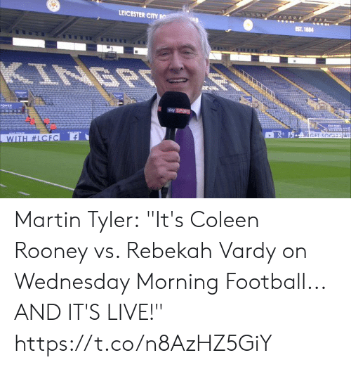 """vardy: LEICESTER CITY O  eST. 1004  ARRARA  KINGPO  sky SPORTS  POWER  www  GET SOCIW  WITH Martin Tyler:  """"It's Coleen Rooney vs. Rebekah Vardy on Wednesday Morning Football... AND IT'S LIVE!"""" https://t.co/n8AzHZ5GiY"""