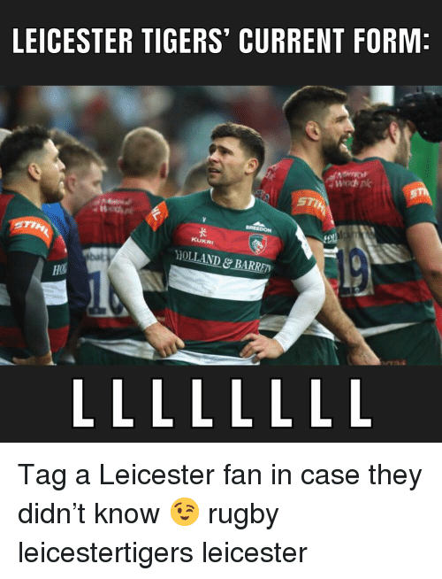 Leicester: LEICESTER TIGERS' CURRENT FORM  KUKRI  HOLLAND&BARRET Tag a Leicester fan in case they didn't know 😉 rugby leicestertigers leicester
