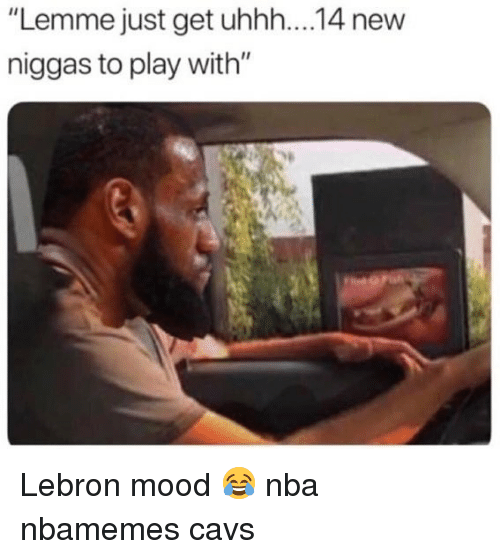 """Basketball, Cavs, and Mood: """"Lemme just get uhh...14 new  niggas to play with"""" Lebron mood 😂 nba nbamemes cavs"""