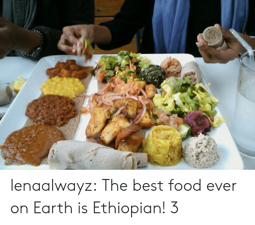 Ethiopian: lenaalwayz:  The best food ever on Earth is Ethiopian! 3