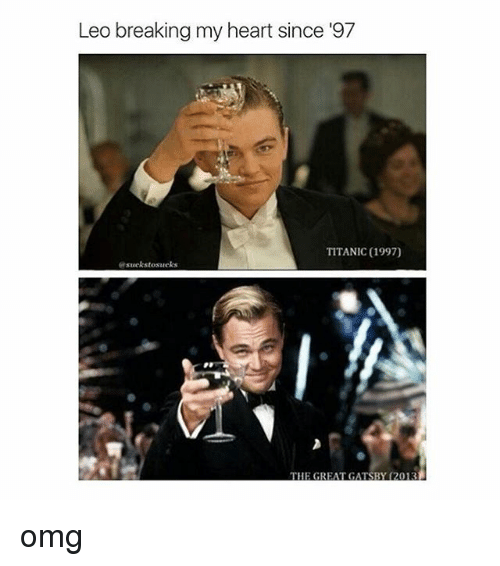 Girl Memes: Leo breaking my heart since 197  TITANIC (1997)  suckstossateks  THE GREATGASHY 2013 omg