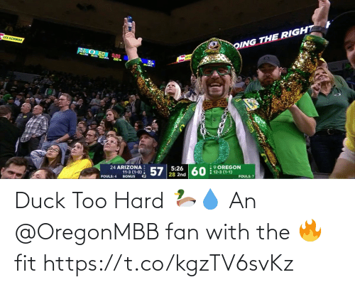 Oing: LES SCHWAB  OING THE RIGHT  F0.1701  2ND-  :9 OREGON  60 : 12-3 (1-1)  24 ARIZONA  11-3 (1-0). 57 28 2nd  5:26  FOULS: 4  BONUS  FOULS: 7 Duck Too Hard 🦆💧  An @OregonMBB fan with the 🔥 fit https://t.co/kgzTV6svKz