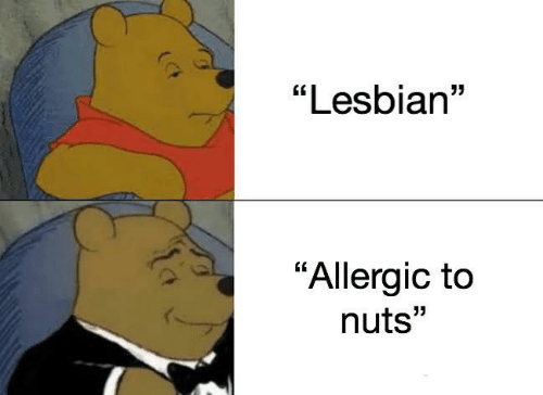 "nuts: ""Lesbian""  ""Allergic to  nuts"""
