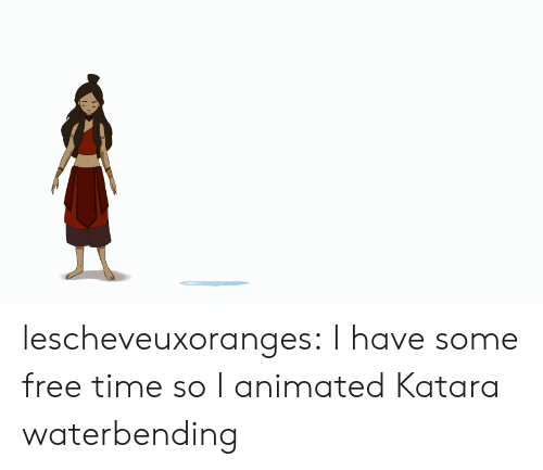 Animated: lescheveuxoranges:  I have some free time so I animated Katara waterbending