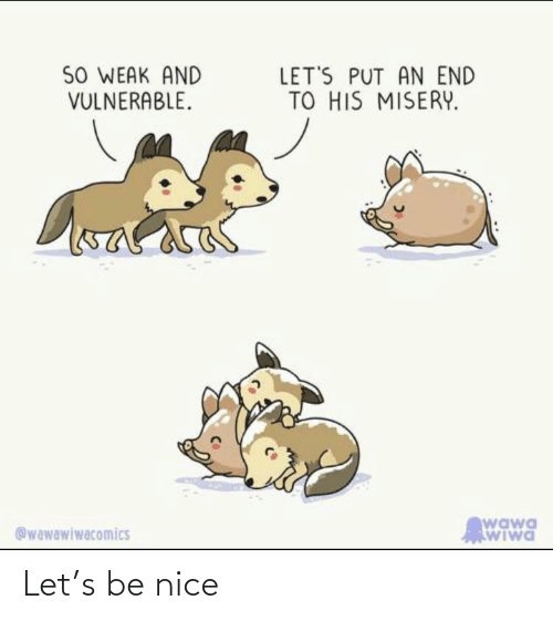 be nice: Let's be nice
