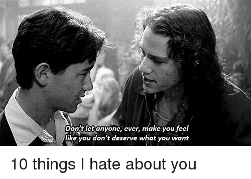 Things I Hate To Do: 25+ Best Memes About 10 Things I Hate About You