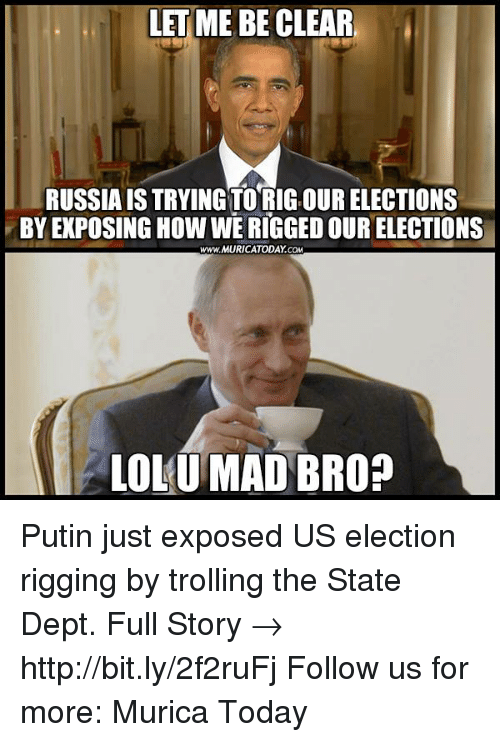 Putin just exposed us election rigging by trolling the state dept full
