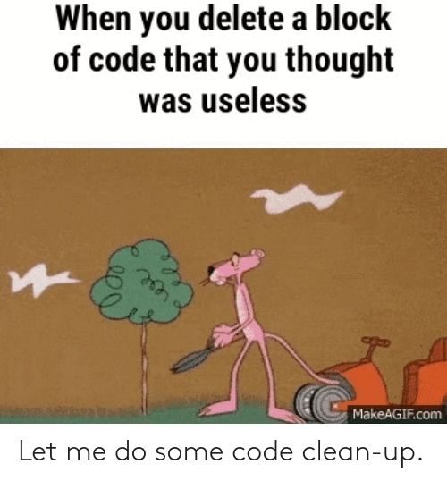Let: Let me do some code clean-up.