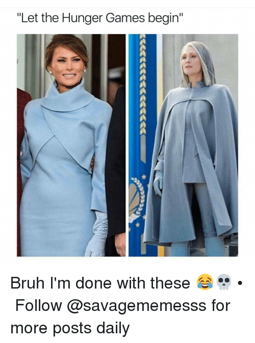 """hunger game: """"Let the Hunger Games begin"""" Bruh I'm done with these 😂💀 • ➫➫ Follow @savagememesss for more posts daily"""