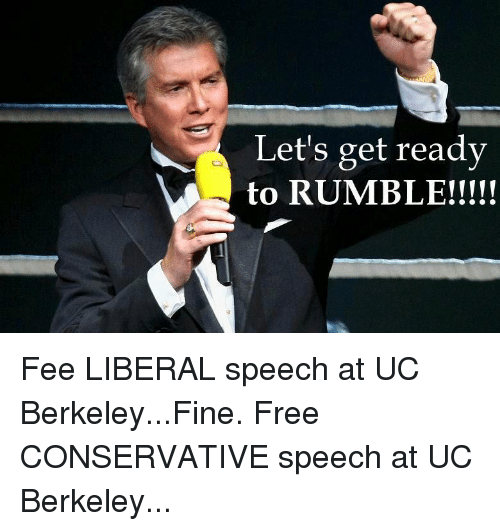 Free, UC Berkeley, and Conservative: Let's get ready  to RUMBLE!!!!!
