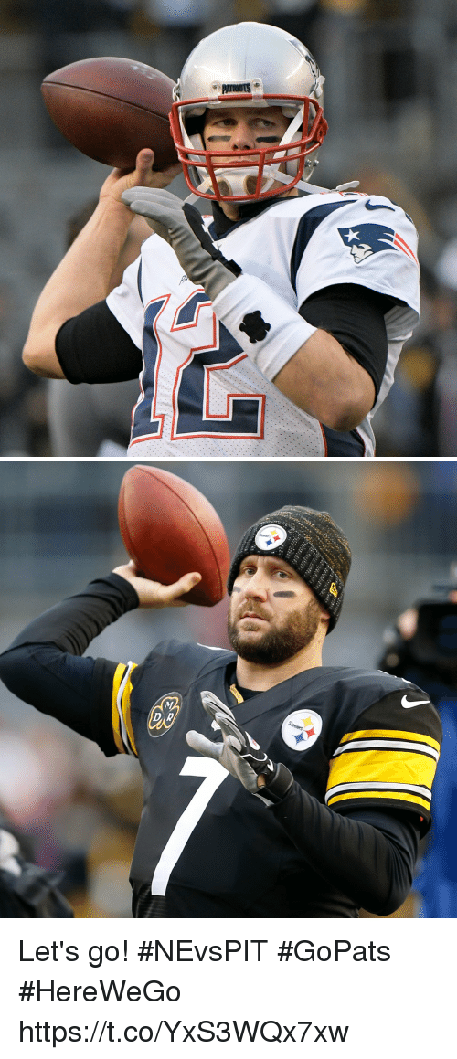 Memes, 🤖, and Let's: Let's go! #NEvsPIT #GoPats #HereWeGo https://t.co/YxS3WQx7xw