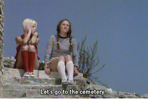 lets go to the: Let's go to the cemetery