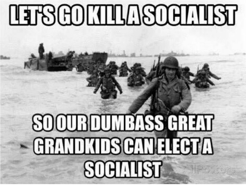 Socialist, Can, and Great: LETS GOKILLASOCIALIST  SOOURDUMBASS GREAT  GRANDKIDS CAN ELECTA  SOCIALIST