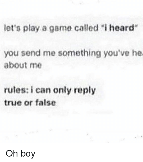 Memes True And Game Lets Play A Called I Heard