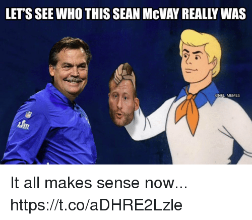 It All Makes Sense: LET'S SEE WHO THIS SEAN McVAY REALLY WAS  @NFL MEMES  LIT It all makes sense now... https://t.co/aDHRE2Lzle