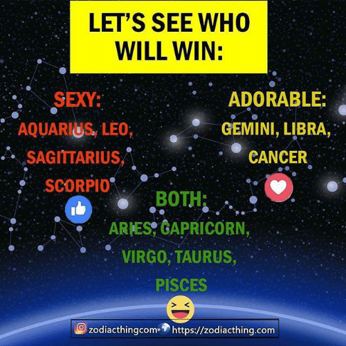 "Aquarius: LET'S SEE WHO  WILL WIN:  SEXY:  AQUARIUS, LEO  ..。SAGITTARIUS,""  SCORPI0  ARES GAPRICORN,  o VIRG0, TAURUS,  ADORABLE:  GEMINI, LIBRA,  CANCER  BOTH:  PISCES  S K  zodiacthingcom» https://zodiacthing.com"
