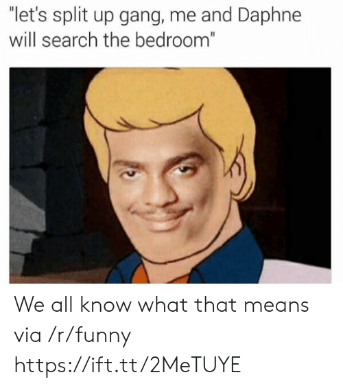 """daphne: """"let's split up gang, me and Daphne  will search the bedroom"""" We all know what that means via /r/funny https://ift.tt/2MeTUYE"""