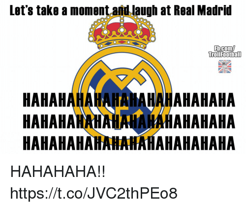 Memes, Real Madrid, and fb.com: Let's take a moment and Jaugh at Real Madrid  Fb.com/  rollfootbal  OCCER?  HAHAHAHAHAHAHAHAHAHAHAHA  HAHAHAHAHAA  HAHAHAHAHAHAHAHAHAHAHAHA  IAHAHAHAHAHA HAHAHAHA!! https://t.co/JVC2thPEo8