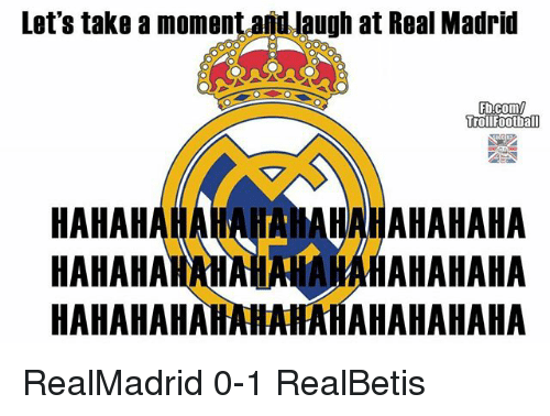 Memes, Real Madrid, and fb.com: Let's take a moment and Jaugh at Real Madrid  Fb.com/  rollfootball  HAHAHAHAHAHAHAHAHAHAHAHA  HAHAHAHAHAHAHAHAHAHAHAH  HAHAHAHAHAHAHAHAHAHAHAHA RealMadrid 0-1 RealBetis