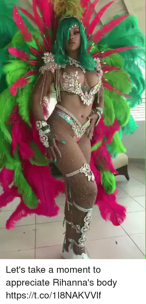 Appreciate, Relatable, and Moment: Let's take a moment to appreciate Rihanna's body https://t.co/1I8NAKVVlf
