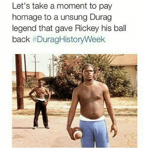 Durag, Memes, and Back: Let's take a moment to pay  homage to a unsung Durag  legend that gave Rickey his ball  back