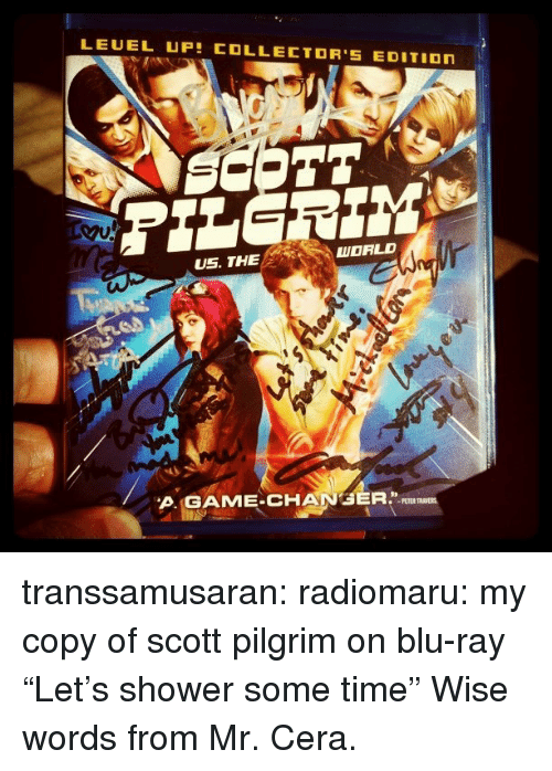 """pilgrim: LEUEL UP COLLECTOR'S EDITIOn  US. THE  WORLD  A.GAME-CHANGER.IL  PETER transsamusaran: radiomaru:  my copy of scott pilgrim on blu-ray  """"Let's shower some time"""" Wise words from Mr. Cera."""