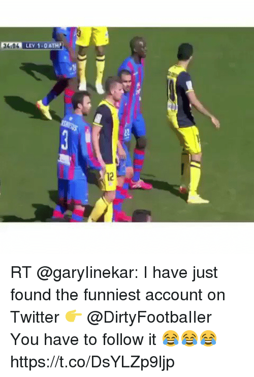 Soccer, Twitter, and Account: LEV 1.0 ATH  12 RT @garyIinekar: I have just found the funniest account on Twitter 👉 @DirtyFootbaIIer   You have to follow it 😂😂😂 https://t.co/DsYLZp9ljp