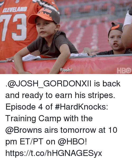 Hbo, Memes, and Browns: LEVELAN  73  Flashl  HBO .@JOSH_GORDONXII is back and ready to earn his stripes.  Episode 4 of #HardKnocks: Training Camp with the @Browns airs tomorrow at 10 pm ET/PT on @HBO! https://t.co/hHGNAGESyx