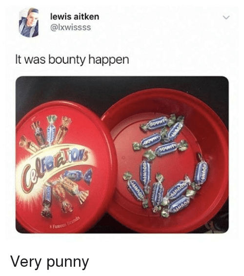 Memes, Punny, and 🤖: lewis aitken  @lxwissss  It was bounty happen  8 Famou Very punny
