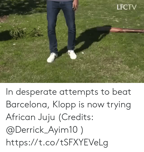Klopp: LFCTV In desperate attempts to beat Barcelona, Klopp is now trying African Juju (Credits: @Derrick_Ayim10 )  https://t.co/tSFXYEVeLg