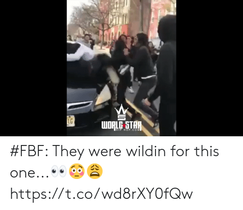 Wildin: LG  WORLG STAR  HIP HOP.COM #FBF: They were wildin for this one...👀😳😩 https://t.co/wd8rXY0fQw