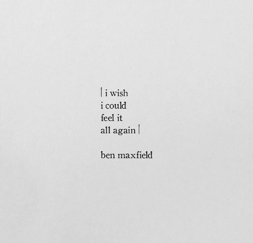All Again: li wish  i could  feel it  all again  ben maxfield