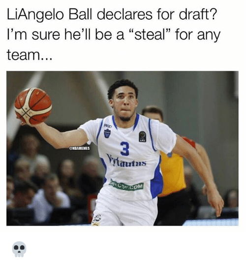 """Nba, Hell, and Team: LiAngelo Ball declares for draft?  I'm sure he'll be a """"steal"""" for any  team...  60  3  tautas  ONBAMEMES 💀"""