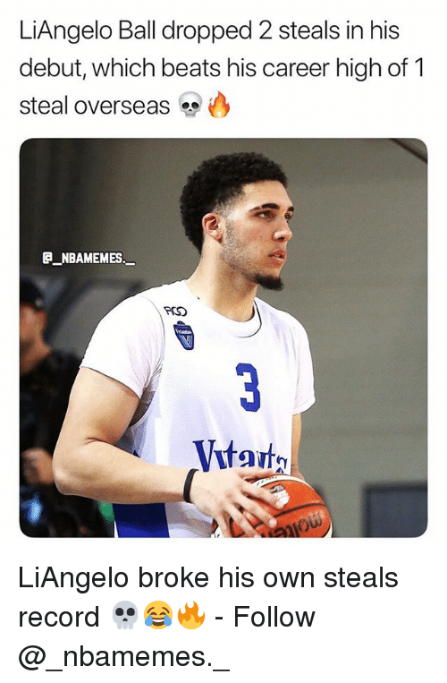 Memes, Beats, and Record: LiAngelo Ball dropped 2 steals in his  debut, which beats his career high of 1  steal overseas @心  NBAMEMES LiAngelo broke his own steals record 💀😂🔥 - Follow @_nbamemes._