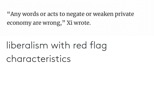 red flag: liberalism with red flag characteristics