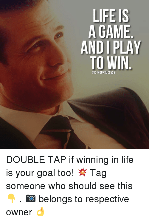 andie: LIFE IS  A GAME  ANDI PLAY  TO WIN  @24 HOUR SUCCESS DOUBLE TAP if winning in life is your goal too! 💥 Tag someone who should see this 👇 . 📷 belongs to respective owner 👌