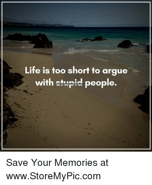 Never Argue With Stupid People Quote: Search Stupid People Memes On Me.me