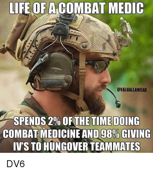 life of a combat medic gvalhallawear spends 2 ofthe timedoing 28789919 🅱 25 best memes about combat medic combat medic memes