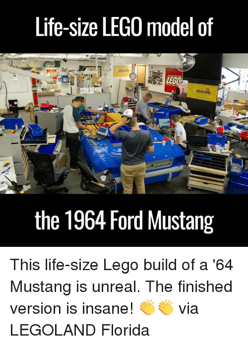 unreal: Life-size LEGO model of  LEG  the 1964 Ford Mustang This life-size Lego build of a '64 Mustang is unreal. The finished version is insane! 👏👏  via LEGOLAND Florida