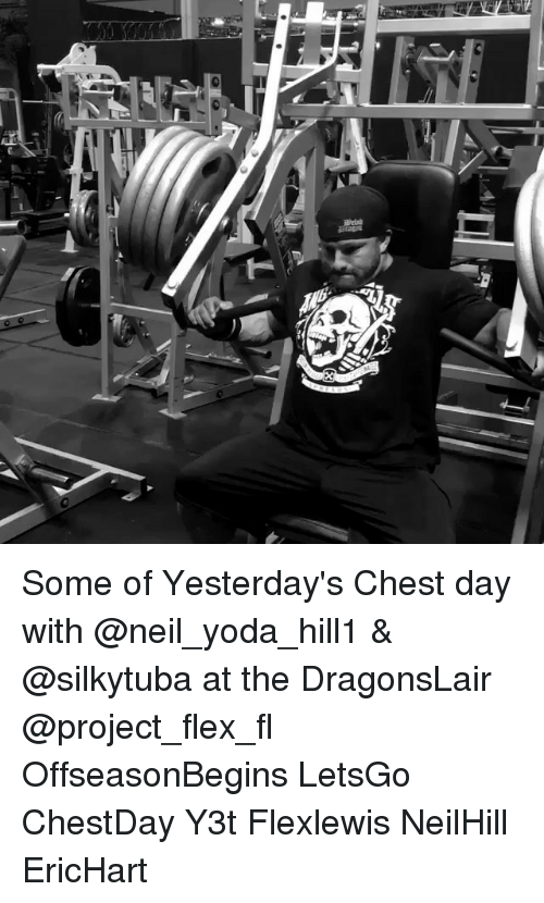 Flexing, Life, and Memes: LIFE Some of Yesterday's Chest day with @neil_yoda_hill1 & @silkytuba at the DragonsLair @project_flex_fl OffseasonBegins LetsGo ChestDay Y3t Flexlewis NeilHill EricHart