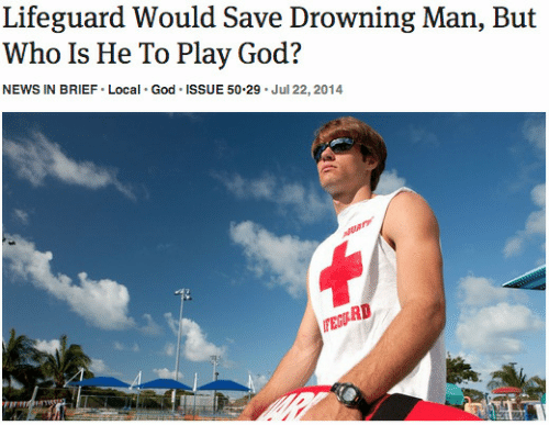 Who Is He: Lifeguard Would Save Drowning Man, But  Who Is He To Play God?  NEWS IN BRIEF Local God ISSUE 50-29 Jul 22, 2014  RD