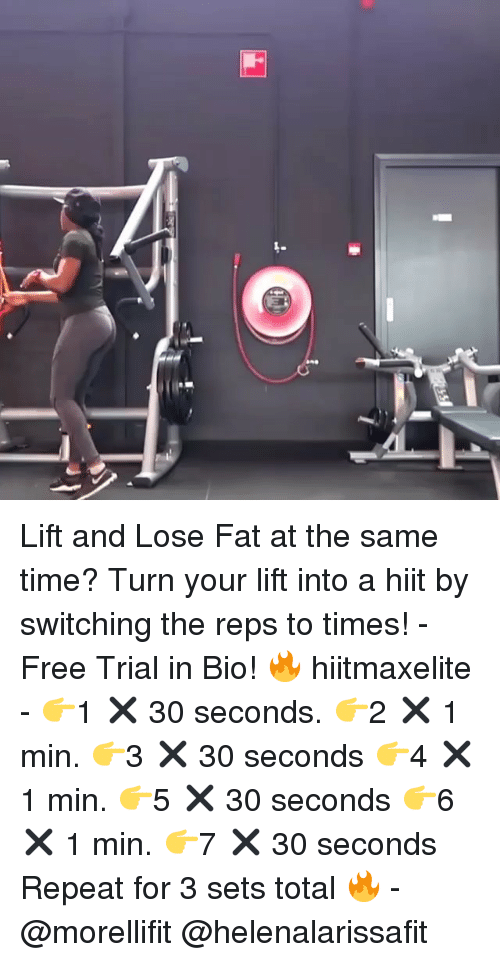 Memes, Free, and Time: Lift and Lose Fat at the same time? Turn your lift into a hiit by switching the reps to times! - Free Trial in Bio! 🔥 hiitmaxelite - 👉1 ✖ 30 seconds. 👉2 ✖ 1 min. 👉3 ✖ 30 seconds 👉4 ✖ 1 min. 👉5 ✖️ 30 seconds 👉6 ✖️ 1 min. 👉7 ✖ 30 seconds Repeat for 3 sets total 🔥 - @morellifit @helenalarissafit
