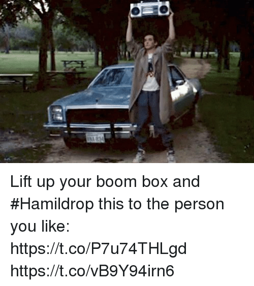 Memes, Boom, and 🤖: Lift up your boom box and #Hamildrop this to the person you like:  https://t.co/P7u74THLgd https://t.co/vB9Y94irn6