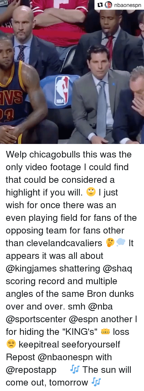 """Sun Will Come Out Tomorrow: LIG) nbaonespn  CD nbaonespn Welp chicagobulls this was the only video footage I could find that could be considered a highlight if you will. 🙄 I just wish for once there was an even playing field for fans of the opposing team for fans other than clevelandcavaliers 🤔💭 It appears it was all about @kingjames shattering @shaq scoring record and multiple angles of the same Bron dunks over and over. smh @nba @sportscenter @espn another l for hiding the """"KING's"""" 👑 loss 😒 keepitreal seeforyourself Repost @nbaonespn with @repostapp ・・・ 🎶 The sun will come out, tomorrow 🎶"""