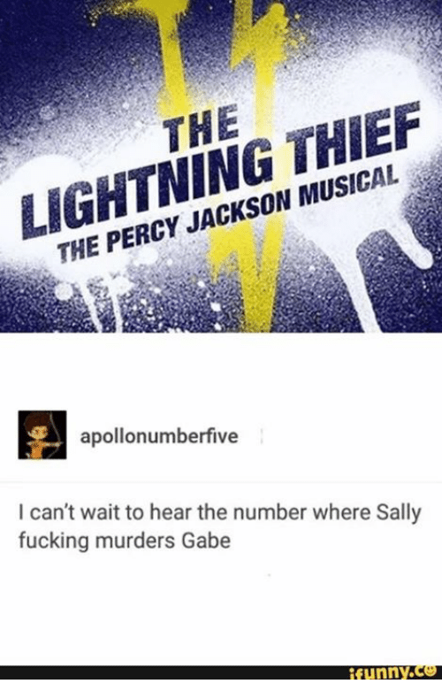 Gabe: LIGHTNING THIEF  apollonumberfive  I can't wait to hear the number where Sally  fucking murders Gabe  funny