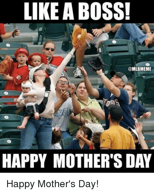 Mlb, Mother's Day, and Happy: LIKE A BOSS!  @MLBMEME  HAPPY MOTHER'S DAY Happy Mother's Day!