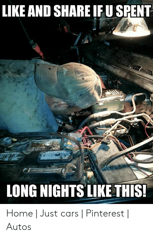Funny Mechanic Memes: LIKE AND SHARE IFU SPENT  ONG NIGHTS LIKE THIS! Home   Just cars   Pinterest   Autos